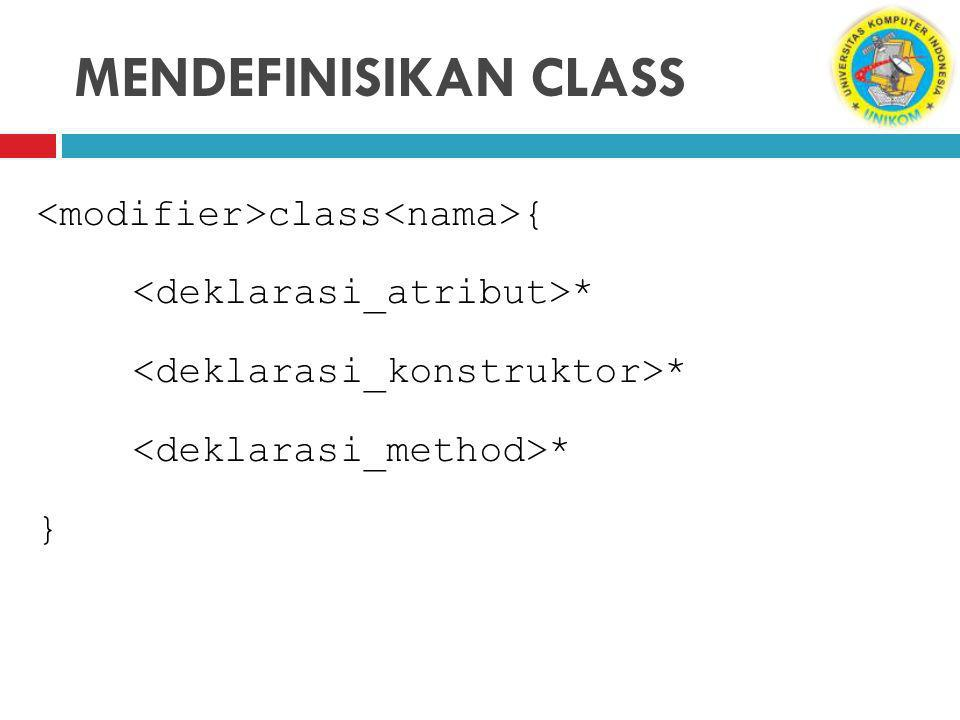 MENDEFINISIKAN CLASS class { * }