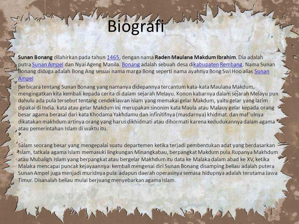 Biografi Sunan Bonang dilahirkan pada tahun 1465, dengan nama Raden Maulana Makdum Ibrahim.