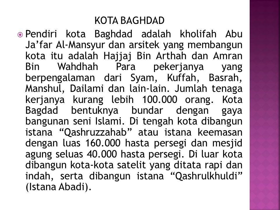 Latar belakang dipilihnya kota Bagdad adalah : 1.