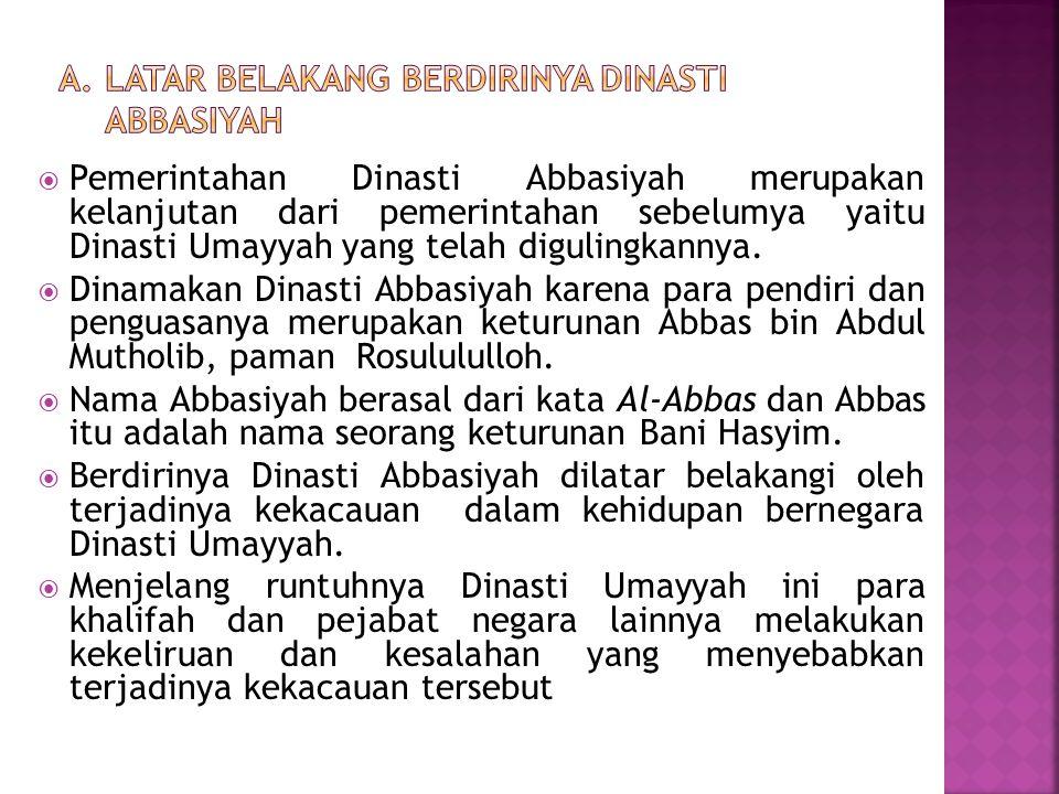 6.1.1.Menjelaskan sejarah berdirinya Bani Abbasiyah 6.1.2.