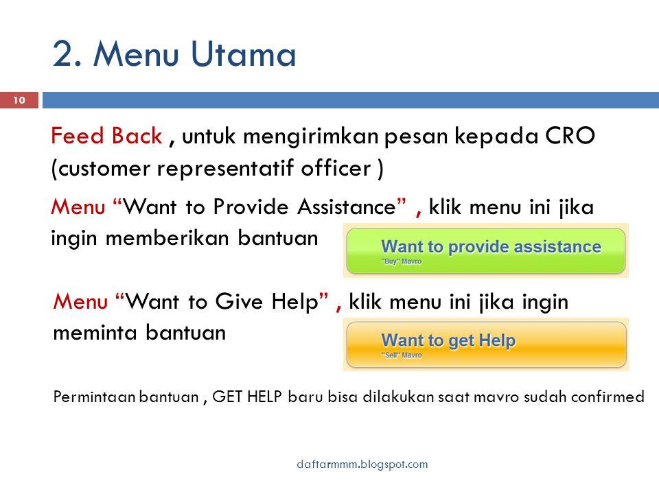 """2. Menu Utama daftarmmm.blogspot.com 10 Feed Back, untuk mengirimkan pesan kepada CRO (customer representatif officer ) Menu """"Want to Provide Assistan"""
