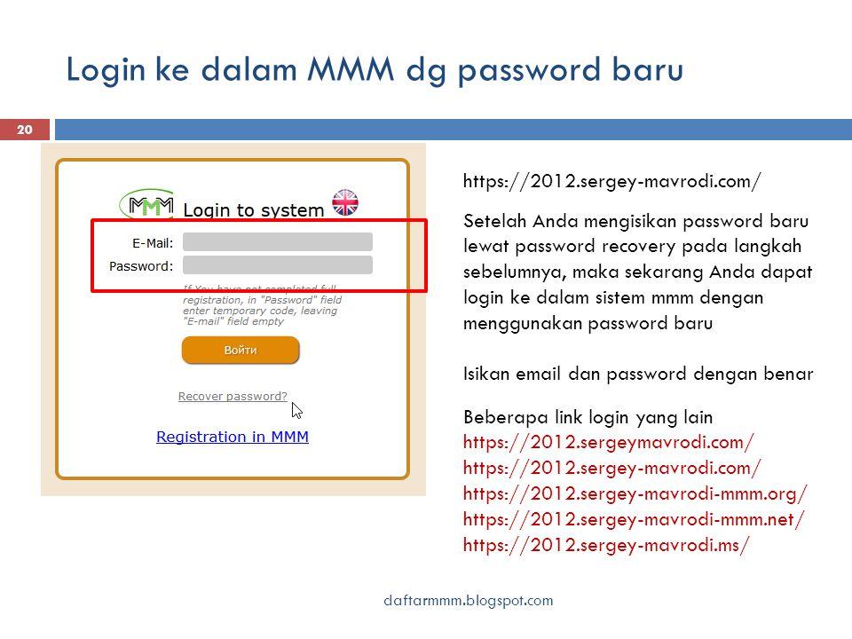 Login ke dalam MMM dg password baru daftarmmm.blogspot.com 20 https://2012.sergey-mavrodi.com/ Setelah Anda mengisikan password baru lewat password recovery pada langkah sebelumnya, maka sekarang Anda dapat login ke dalam sistem mmm dengan menggunakan password baru Isikan email dan password dengan benar Beberapa link login yang lain https://2012.sergeymavrodi.com/ https://2012.sergey-mavrodi.com/ https://2012.sergey-mavrodi-mmm.org/ https://2012.sergey-mavrodi-mmm.net/ https://2012.sergey-mavrodi.ms/