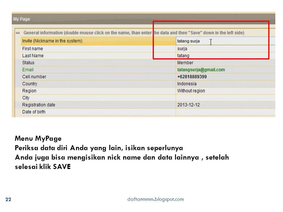 22 daftarmmm.blogspot.com Menu MyPage Periksa data diri Anda yang lain, isikan seperlunya Anda juga bisa mengisikan nick name dan data lainnya, setelah selesai klik SAVE