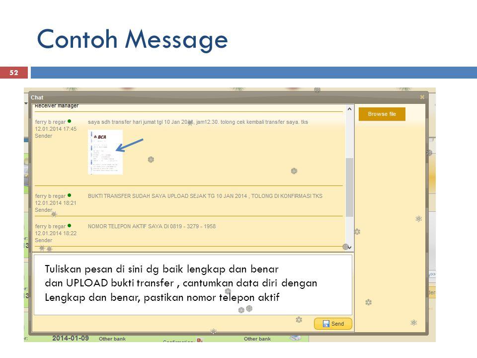 Contoh Message daftarmmm.blogspot.com 52 Tuliskan pesan di sini dg baik lengkap dan benar dan UPLOAD bukti transfer, cantumkan data diri dengan Lengkap dan benar, pastikan nomor telepon aktif