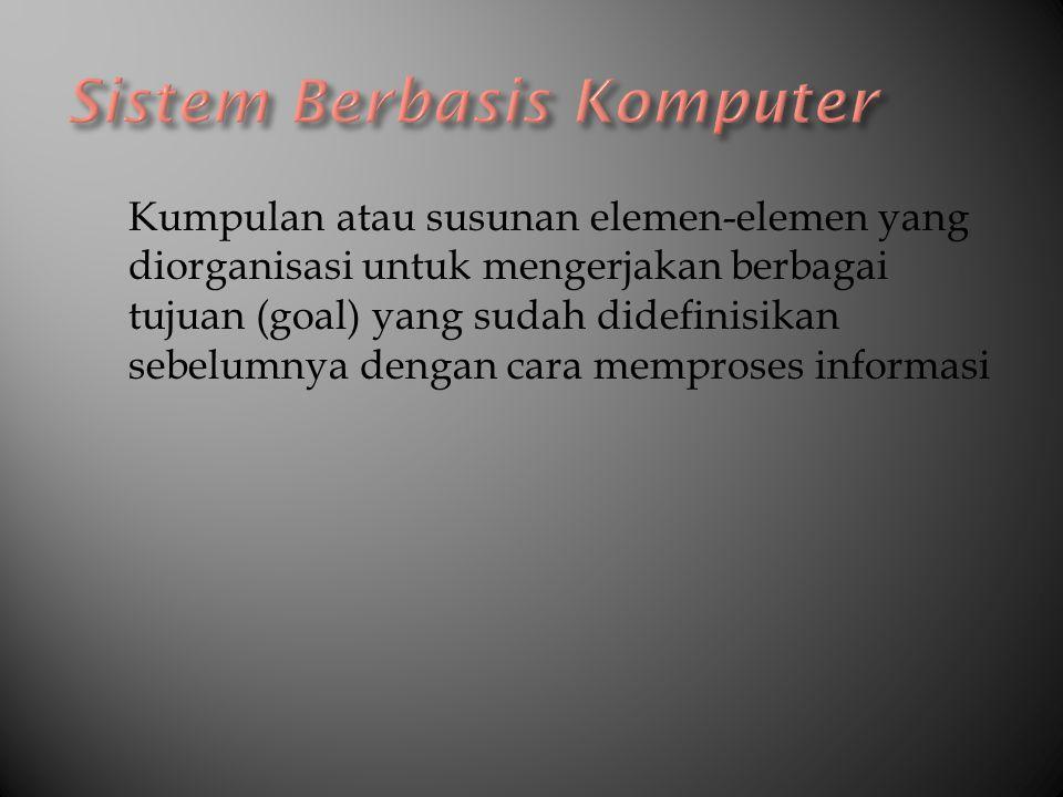 Setiap sistem berbasis komputer dapat dimodelkan sebagai sebuah pemindahan informasi dengan menggunakan arsitektur input-pemrosesan- output.