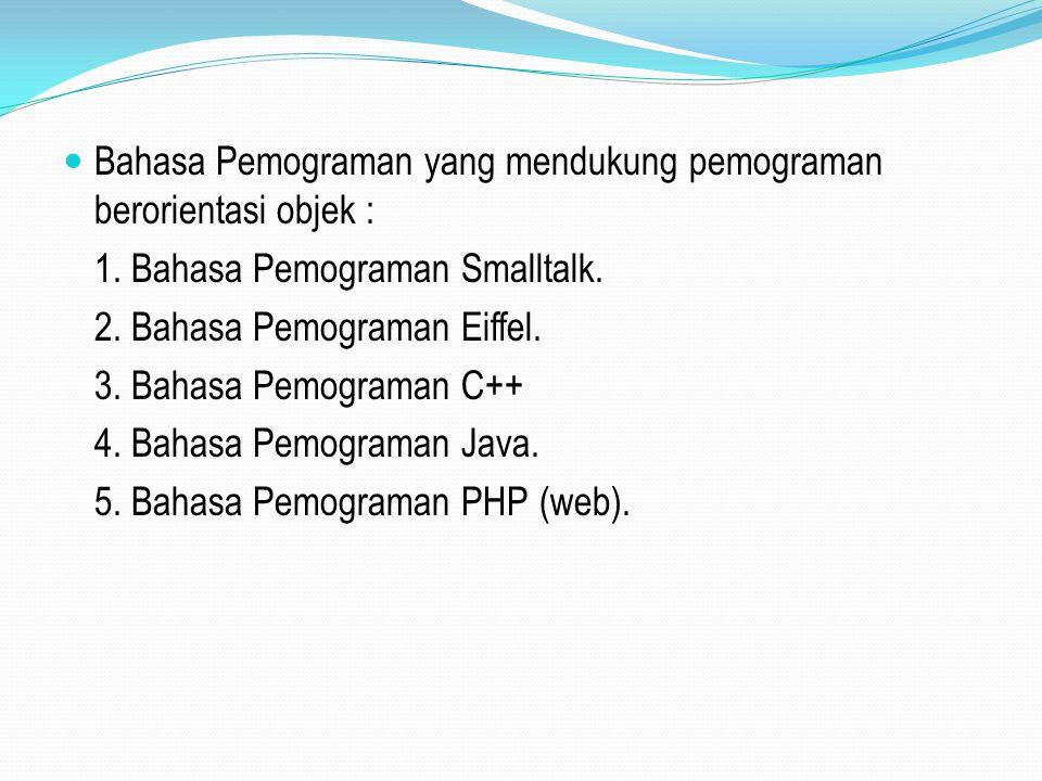Bahasa Pemograman yang mendukung pemograman berorientasi objek : 1.