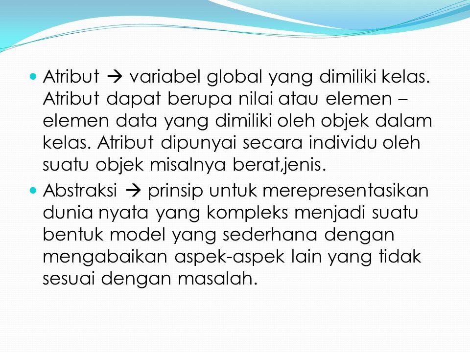 Atribut  variabel global yang dimiliki kelas.