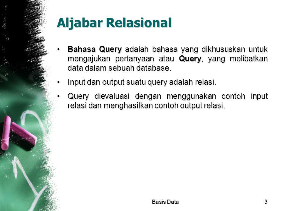 Aljabar Relasional Bahasa Query adalah bahasa yang dikhususkan untuk mengajukan pertanyaan atau Query, yang melibatkan data dalam sebuah database.Baha