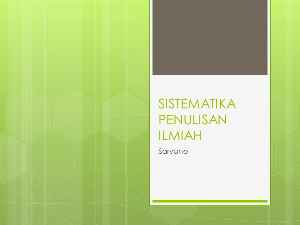 SISTEMATIKA PENULISAN ILMIAH Saryono