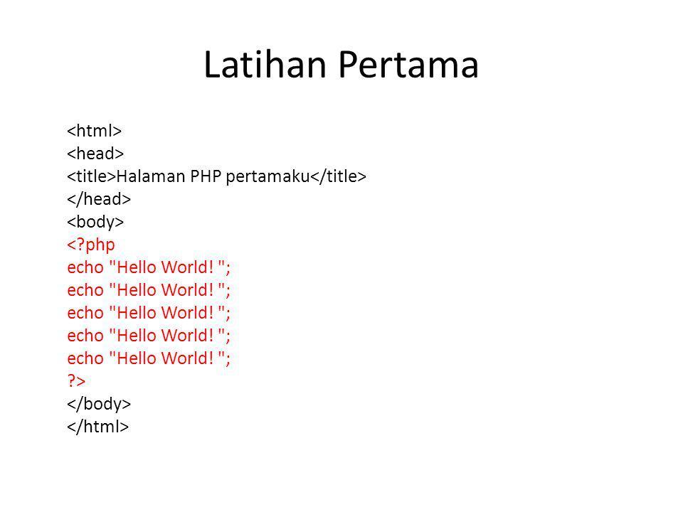 Latihan Pertama Halaman PHP pertamaku <?php echo
