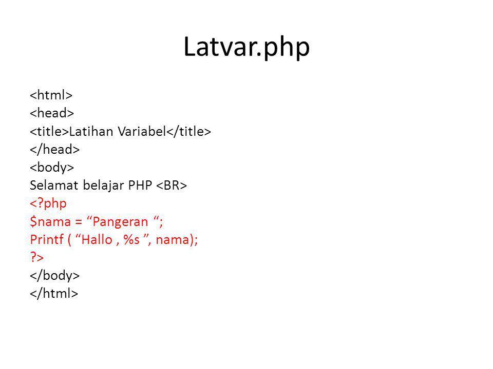 """Latvar.php Latihan Variabel Selamat belajar PHP <?php $nama = """"Pangeran """"; Printf ( """"Hallo, %s """", nama); ?>"""