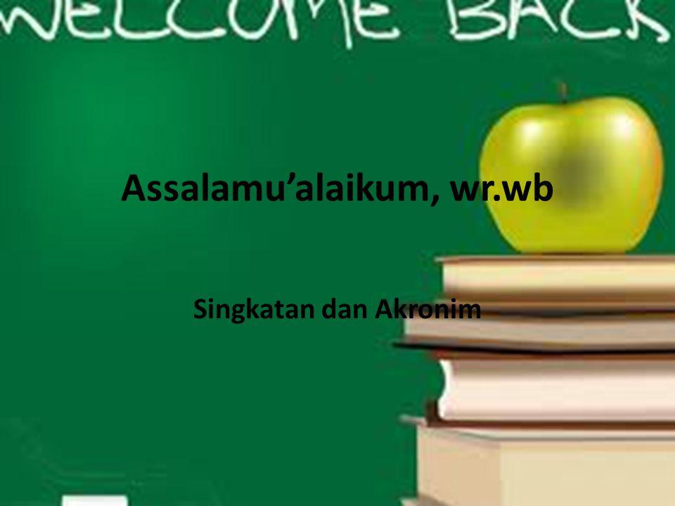 Assalamu'alaikum, wr.wb Singkatan dan Akronim