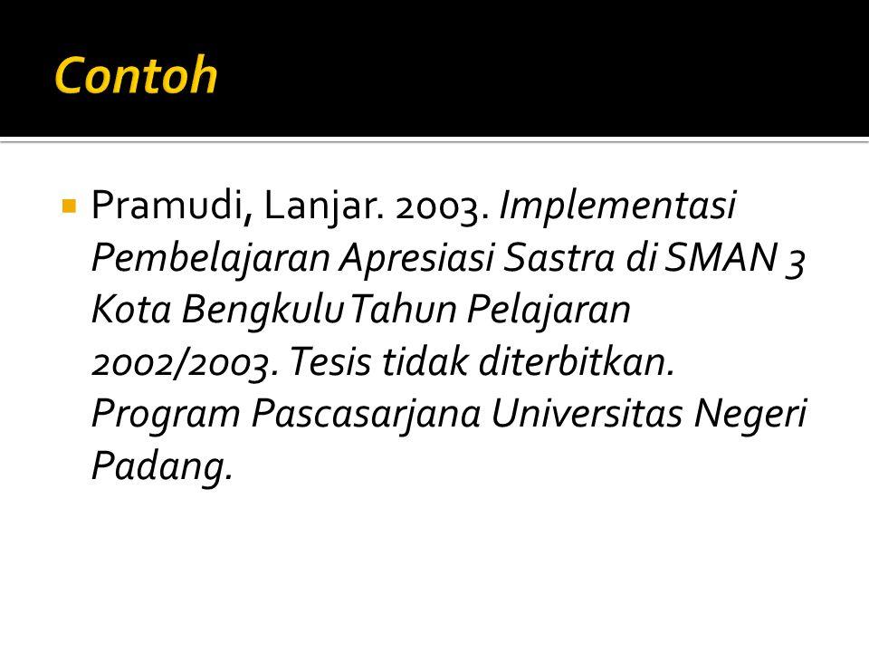  Pramudi, Lanjar. 2003. Implementasi Pembelajaran Apresiasi Sastra di SMAN 3 Kota Bengkulu Tahun Pelajaran 2002/2003. Tesis tidak diterbitkan. Progra