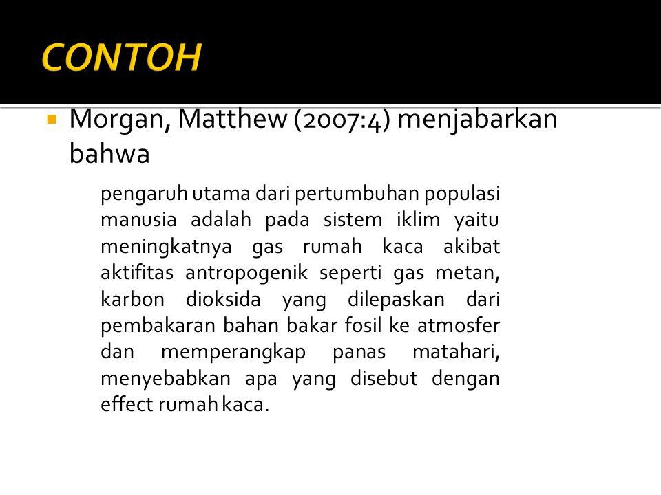  Morgan, Matthew (2007:4) menjabarkan bahwa pengaruh utama dari pertumbuhan populasi manusia adalah pada sistem iklim yaitu meningkatnya gas rumah ka