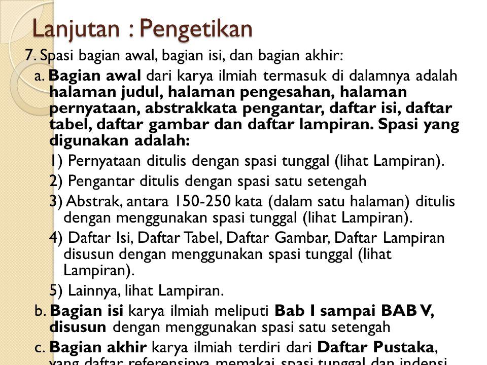 4. Huruf miring (italic) digunakan untuk istilah dalam bahasa asing atau bahasa daerah, memberi penekanan, pembedaan (termasuk pembedaan sub-judul yan