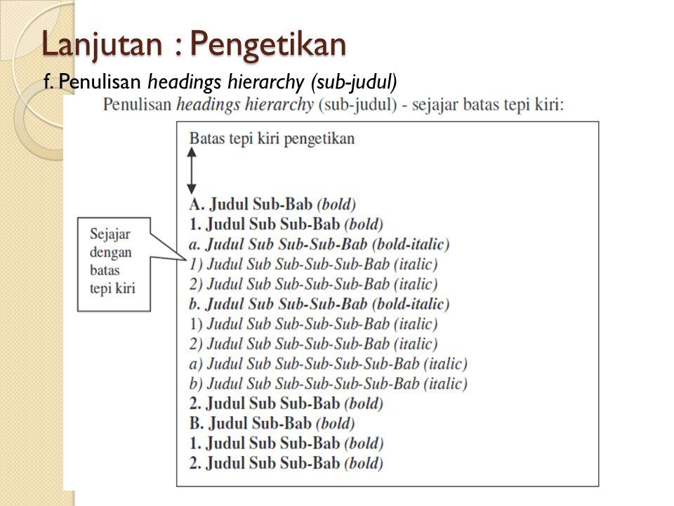 c. Judul sub sub-bab dimulai dengan angka 1, 2, 3 dan seterusnya. Huruf pertama setiap kata dimulai dengan huruf besar (Title Case) kecuali kata pengh