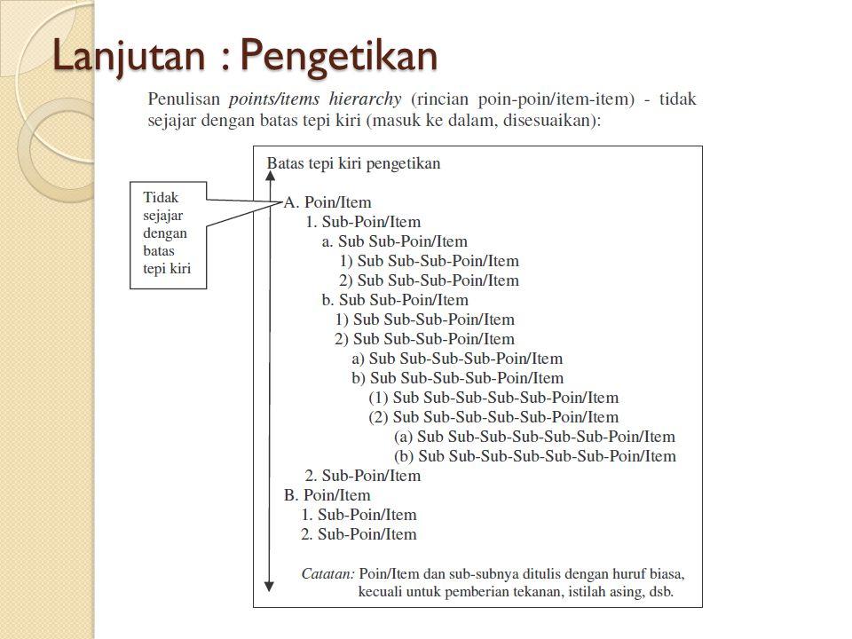 Lanjutan : Pengetikan f. Penulisan headings hierarchy (sub-judul)