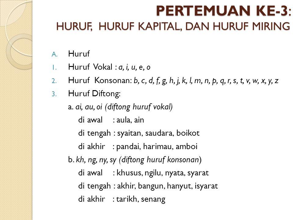 J. Tanda Garis Miring (/) 1. menulis nomor surat pada surat resmi cth: No. :3/UR/007/03/2011 2. mengganti kata dan, atau, atau tiap cth: mahasiswa/mah