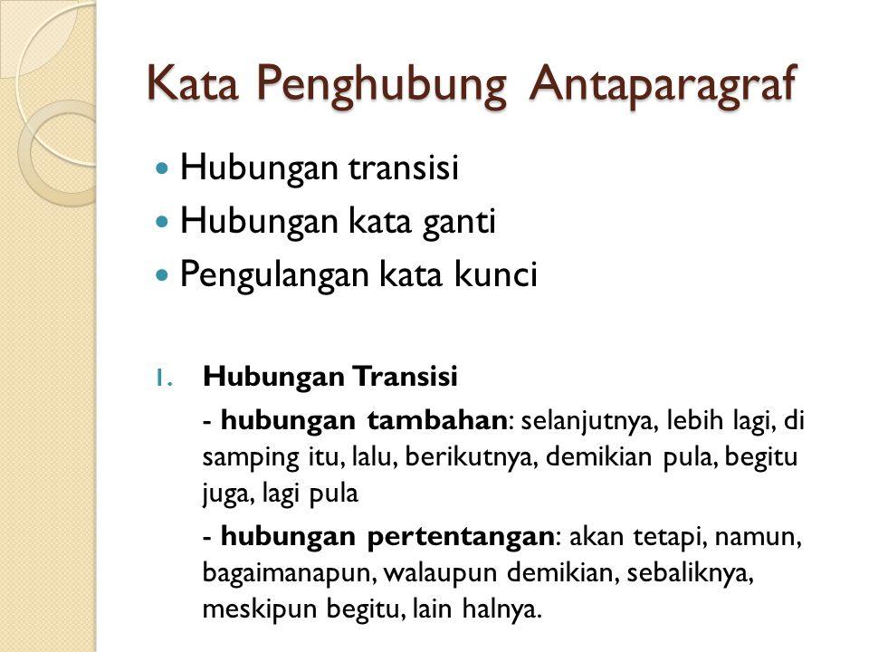 Paragraf Paragraf adalah seperangkat kalimat yang membicarakan/menjelaskan gagasan atau topik tertentu. Syarat-syarat paragraf 1. Kesatuan Paragraf (k