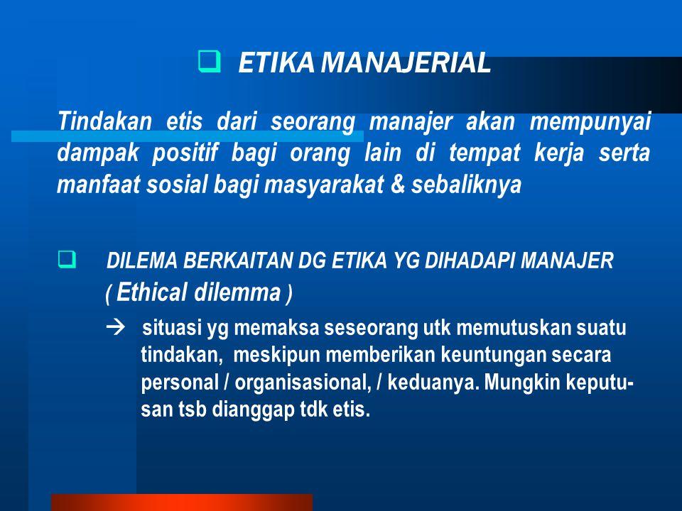 1.Utilitarian view Perilaku yg etis  perilaku yg akan memberikan kebaikan terbesar bagi sbg besar orang.