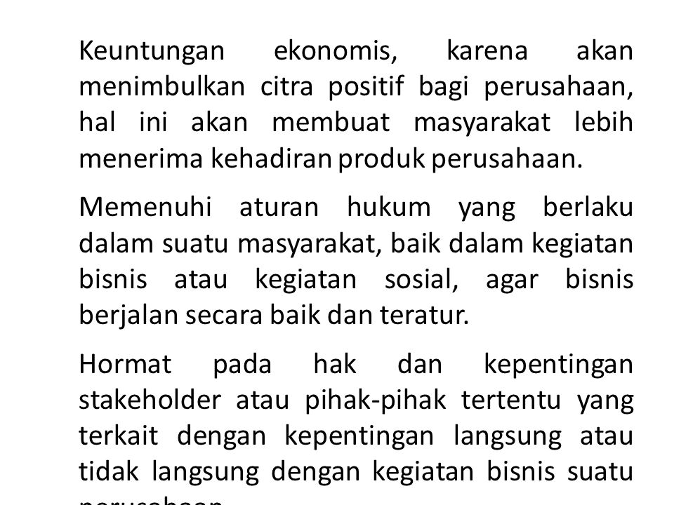 2. Keuntungan ekonomis, karena akan menimbulkan citra positif bagi perusahaan, hal ini akan membuat masyarakat lebih menerima kehadiran produk perusah