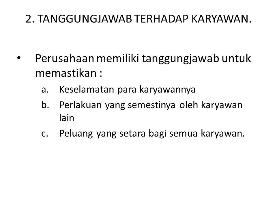 2.TANGGUNGJAWAB TERHADAP KARYAWAN.