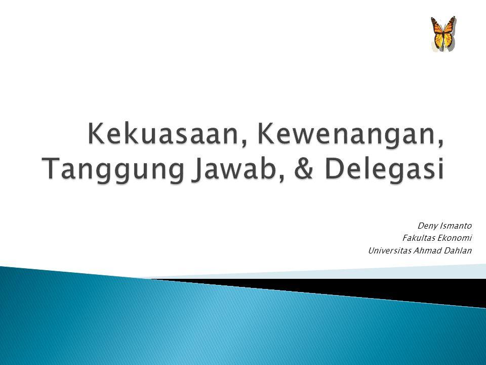  Kewenangan Lini (line authority)  Kewenangan Staff (staff authority)  Kewenangan Fungsional (functional authority)