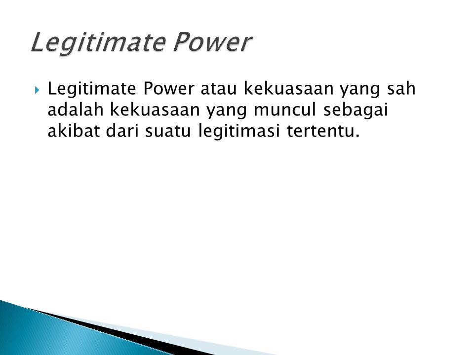  Expert Power atau kekuasaan yang berdasarkan keahlian atau kepakaran adalah kekuasaan yang muncul sebagai akibat dari kepakaran atau keahlian yang dimiliki oleh seseorang.