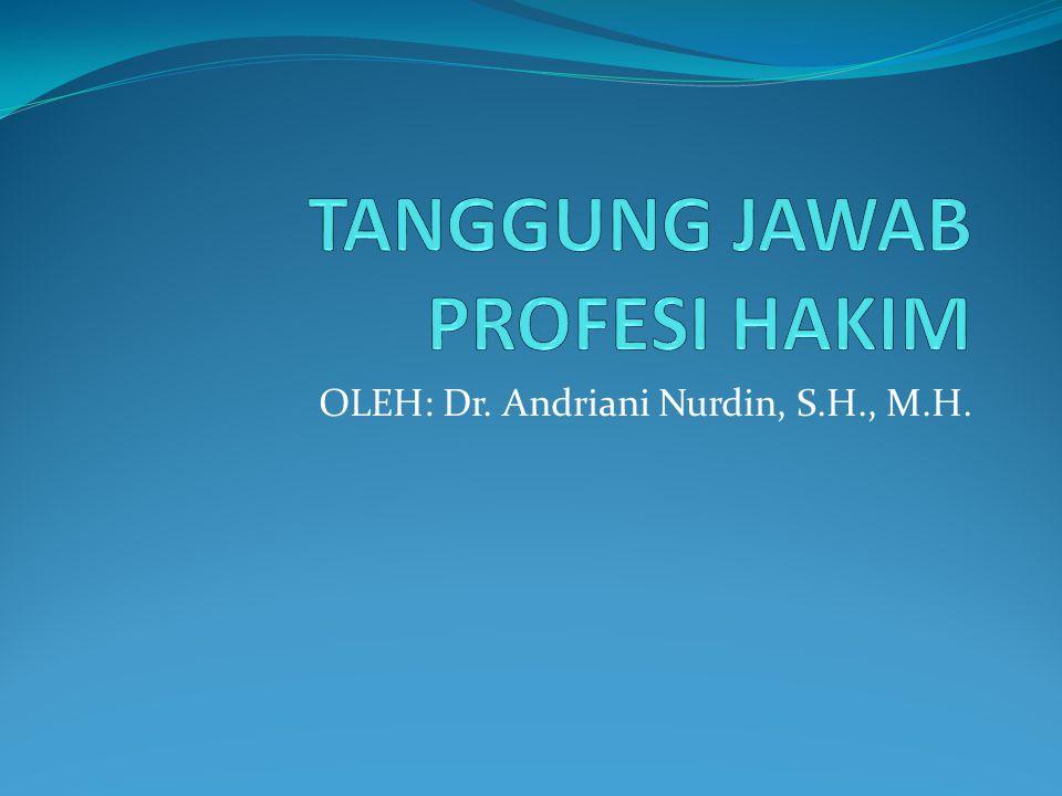 OLEH: Dr. Andriani Nurdin, S.H., M.H.