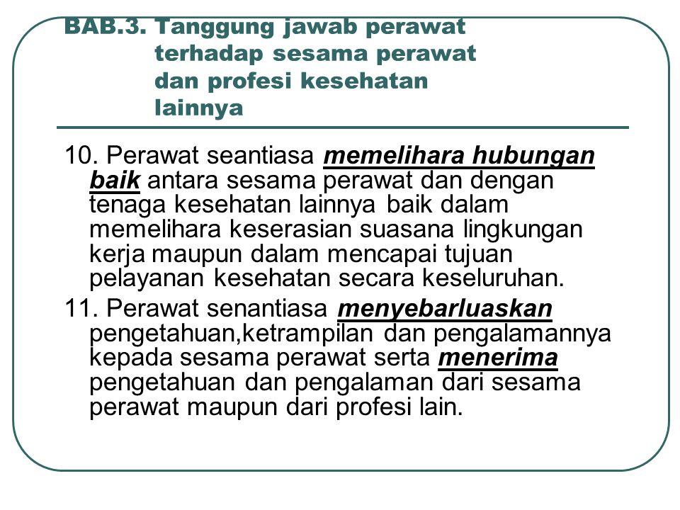 BAB.3.Tanggung jawab perawat terhadap sesama perawat dan profesi kesehatan lainnya 10.