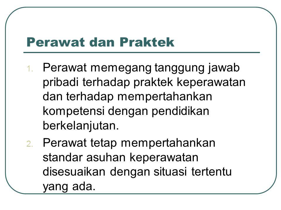 Perawat dan Praktek 1.