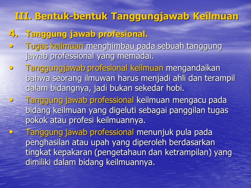 4.Tanggung jawab profesional.