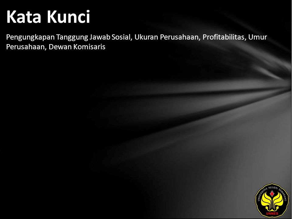Kata Kunci Pengungkapan Tanggung Jawab Sosial, Ukuran Perusahaan, Profitabilitas, Umur Perusahaan, Dewan Komisaris