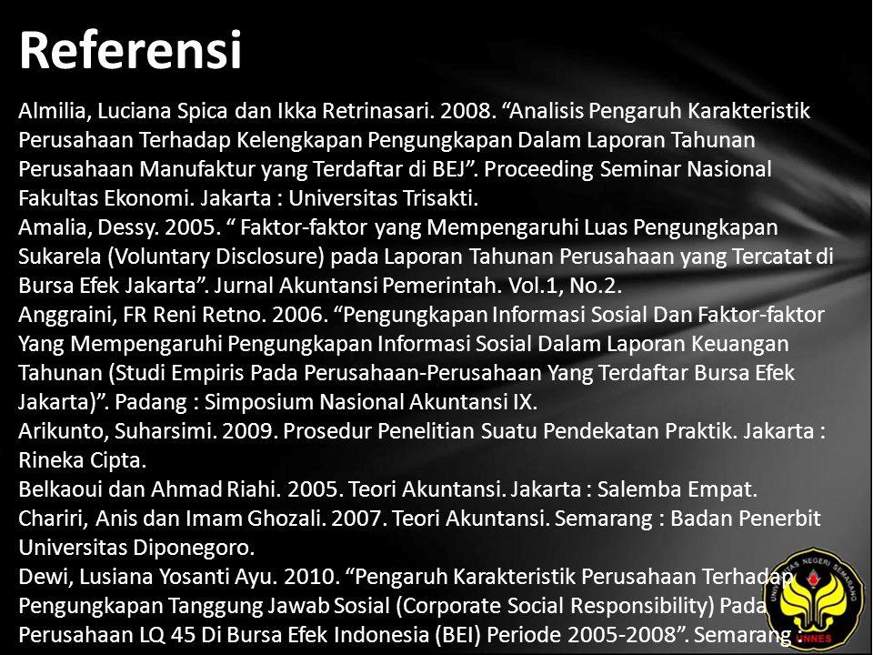 """Referensi Almilia, Luciana Spica dan Ikka Retrinasari. 2008. """"Analisis Pengaruh Karakteristik Perusahaan Terhadap Kelengkapan Pengungkapan Dalam Lapor"""