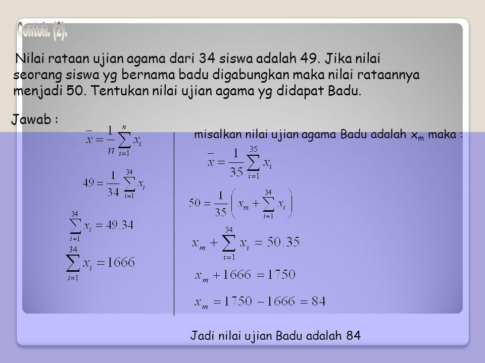 Median adalah nilai yang membagi suatu data yang telah diurutkan menjadi dua bagian yang sama banyaknya Median suatu data yg telah diurutkan x 1, x 2, x 3,...