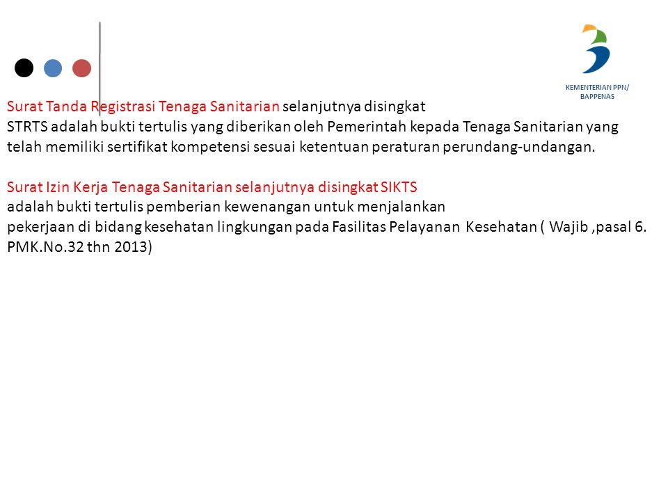KEMENTERIAN PPN/ BAPPENAS Surat Tanda Registrasi Tenaga Sanitarian selanjutnya disingkat STRTS adalah bukti tertulis yang diberikan oleh Pemerintah ke