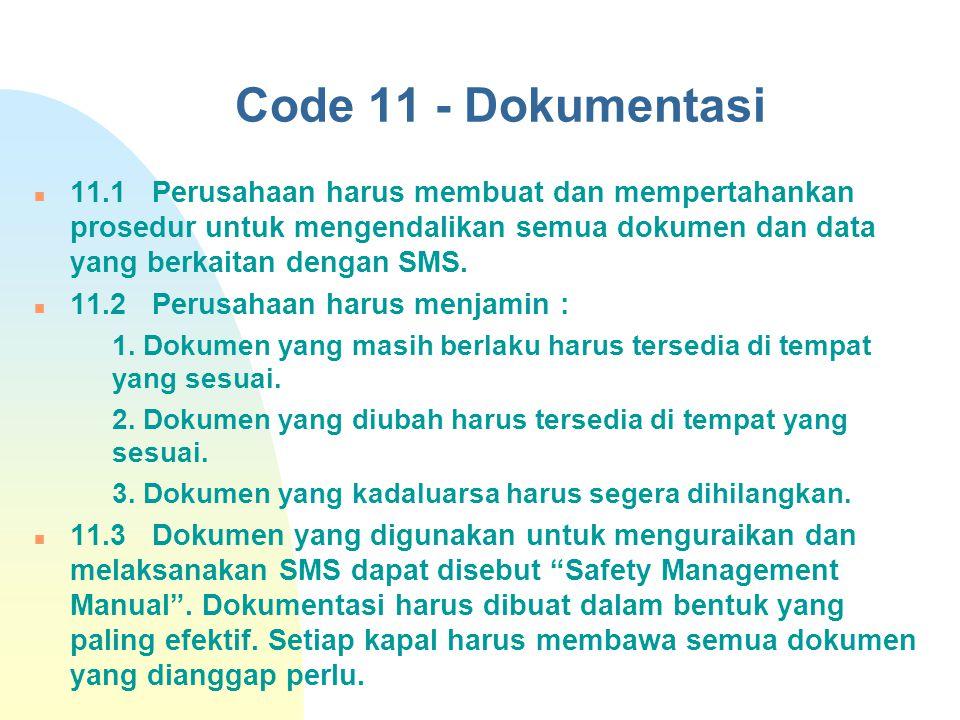 Code 11 - Dokumentasi 11.1 Perusahaan harus membuat dan mempertahankan prosedur untuk mengendalikan semua dokumen dan data yang berkaitan dengan SMS.