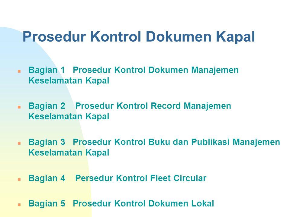 Prosedur Kontrol Dokumen Kapal Bagian 1 Prosedur Kontrol Dokumen Manajemen Keselamatan Kapal Bagian 2 Prosedur Kontrol Record Manajemen Keselamatan Ka