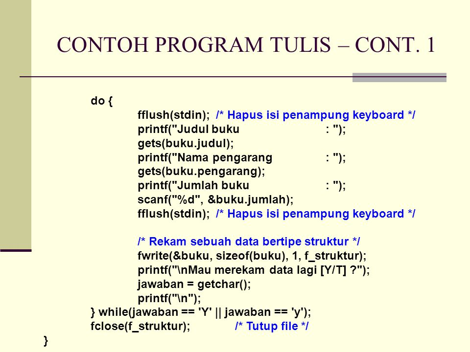 CONTOH PROGRAM TULIS – CONT.