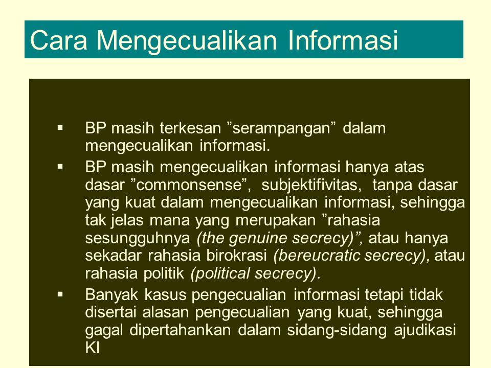  BP masih terkesan serampangan dalam mengecualikan informasi.