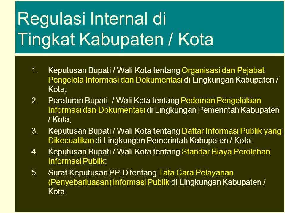 Kerangka Hukum untuk Membuat Regulasi Internal di Badan Publik Regulasi Internal UU 14/2008 (KIP) UU 43/2009 (Kearsipan) UU Sektoral & PP turunannya PP 61/2010 ttg Masa Retensi dan Ganti Rugi Perki No 1/2010 (Standar Layanan Informasi) UU 25/2009 (Pelayanan Publik)