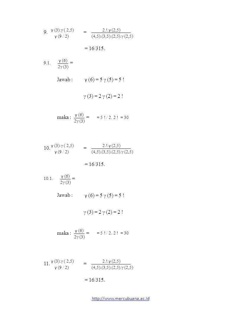 9.γ (3). γ ( 2,5) γ (9 / 2) = 2.!. γ (2,5) (4,5).(3,5).(2,5).
