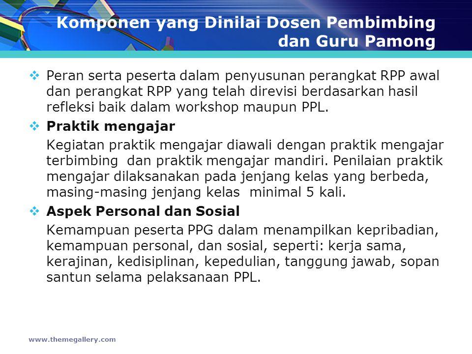 Komponen yang Dinilai Dosen Pembimbing dan Guru Pamong  Peran serta peserta dalam penyusunan perangkat RPP awal dan perangkat RPP yang telah direvisi berdasarkan hasil refleksi baik dalam workshop maupun PPL.