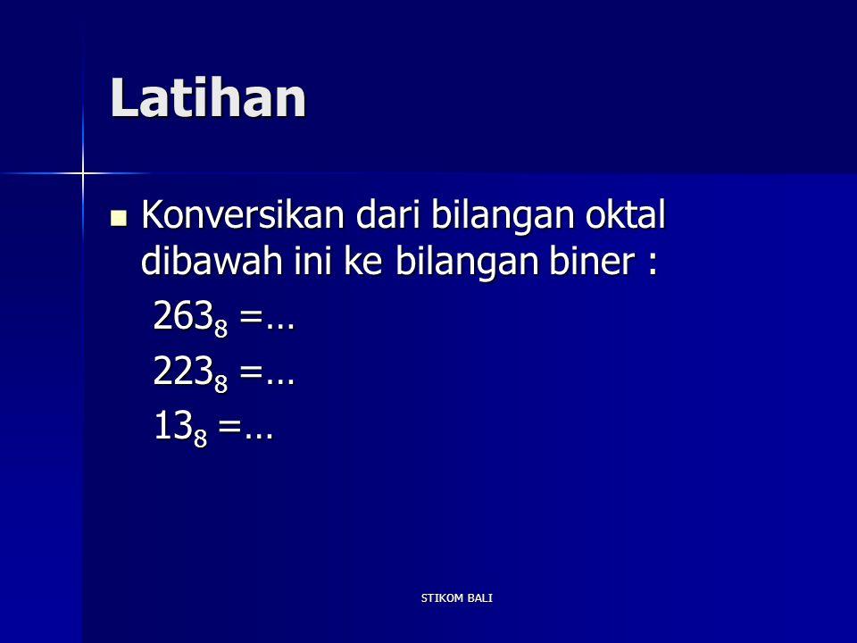 Latihan Konversikan dari bilangan oktal dibawah ini ke bilangan biner : Konversikan dari bilangan oktal dibawah ini ke bilangan biner : 263 8 =… 263 8