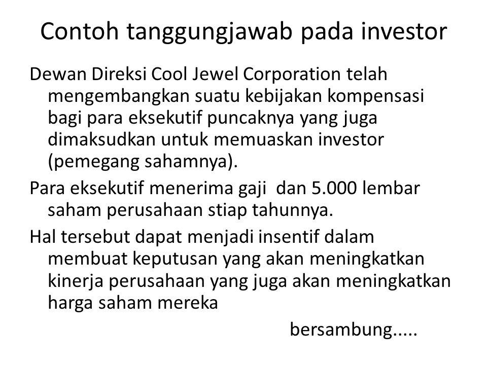 Contoh tanggungjawab pada investor Dewan Direksi Cool Jewel Corporation telah mengembangkan suatu kebijakan kompensasi bagi para eksekutif puncaknya y
