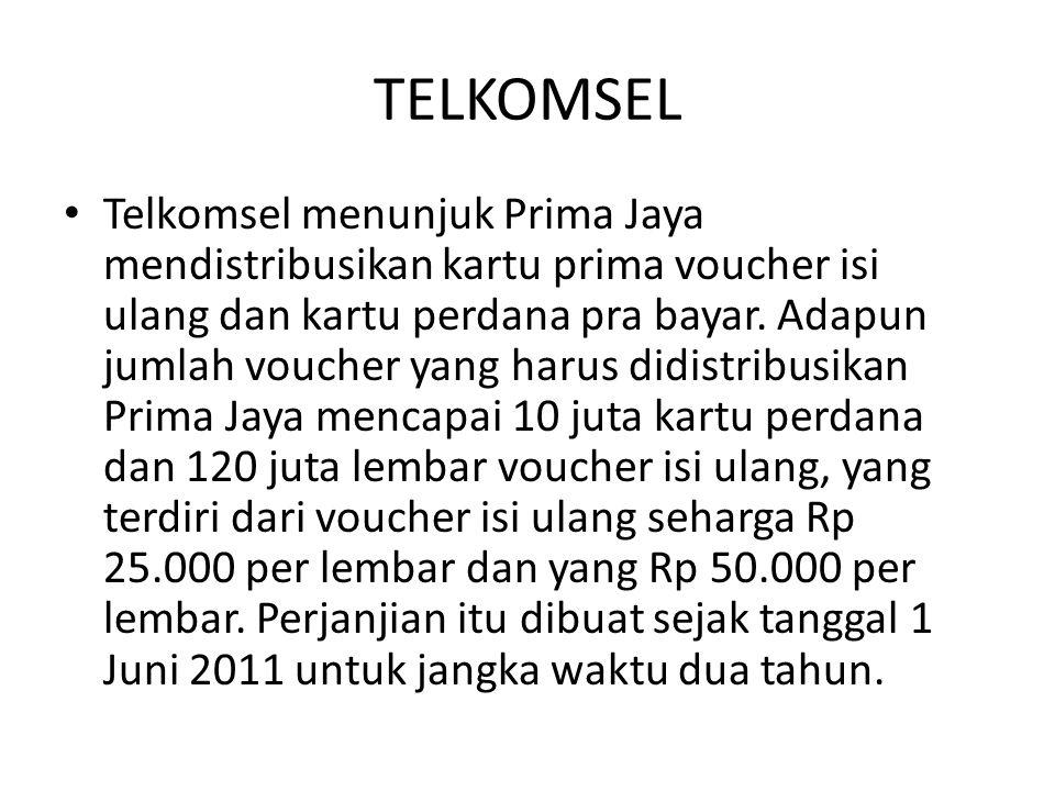 TELKOMSEL Telkomsel menunjuk Prima Jaya mendistribusikan kartu prima voucher isi ulang dan kartu perdana pra bayar. Adapun jumlah voucher yang harus d