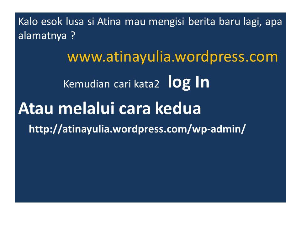 Buatlah blog wordpress.com Isi dengan content / materi presentasi kemarin sebanyak-banyaknya Beritahukan hasil anda ke email : sumarsono@uin-suka.ac.id sumarsono@uin-suka.ac.id Email : – Subject : nim nama – Isi email : nim : ….