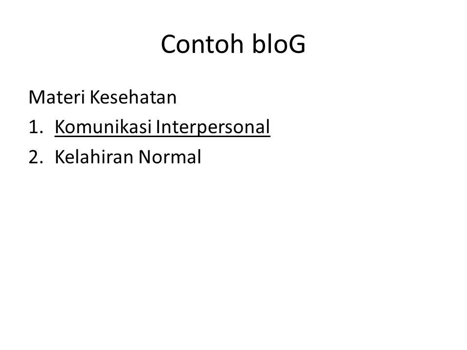 Contoh bloG Materi Kesehatan 1.Komunikasi Interpersonal 2.Kelahiran Normal