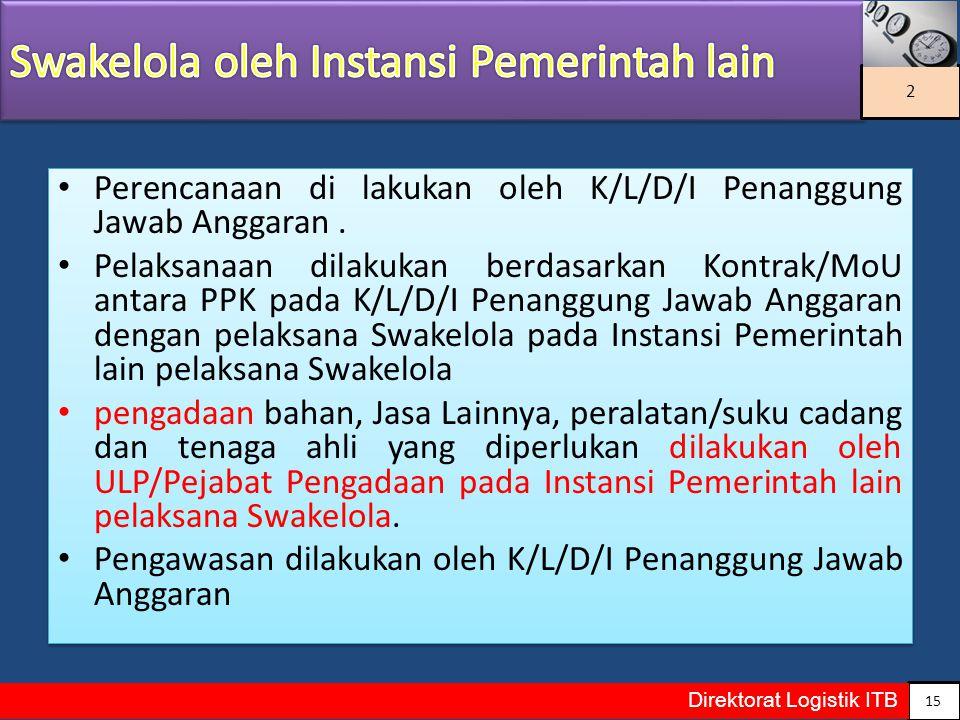 Perencanaan di lakukan oleh K/L/D/I Penanggung Jawab Anggaran. Pelaksanaan dilakukan berdasarkan Kontrak/MoU antara PPK pada K/L/D/I Penanggung Jawab