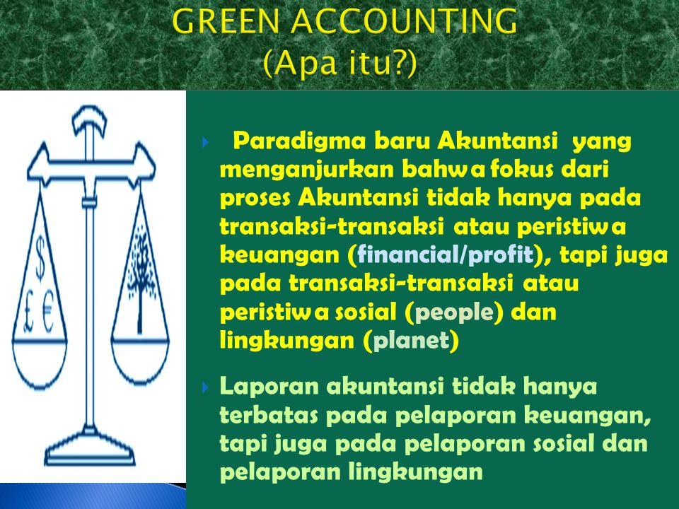  Paradigma baru Akuntansi yang menganjurkan bahwa fokus dari proses Akuntansi tidak hanya pada transaksi-transaksi atau peristiwa keuangan (financial